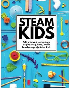 STEAM Kids Book: Hands-On Projects for Kids